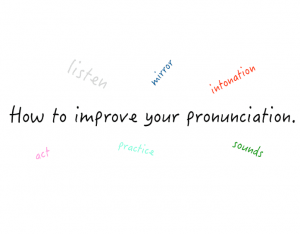 Basic Ways to Learn and Improve your English Pronunciation Online